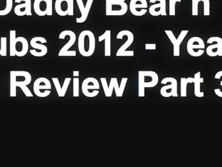 Daddy Bear n Cubs 2012 - Year in Review Part 3